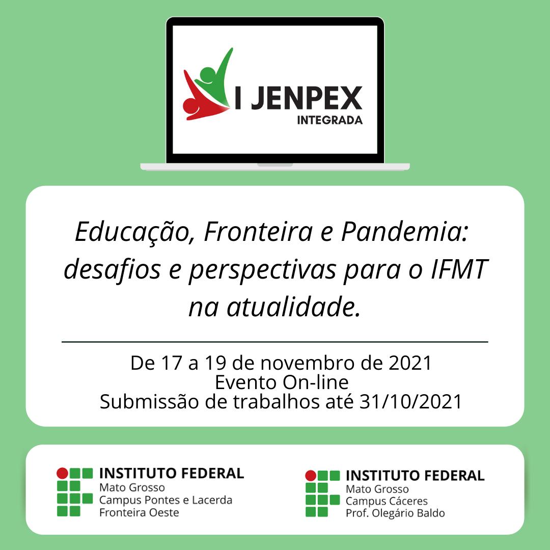 I JENPEX Integrada - IV JENPEX Campus Cáceres - Prof. Olegário Baldo e IX JEPEX Pontes e Lacerda - Fronteira Oeste