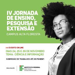 JORNADA DE ENSINO, PESQUISA E EXTENSÃO - JENPEX - CAMPUS ALTA FLORESTA