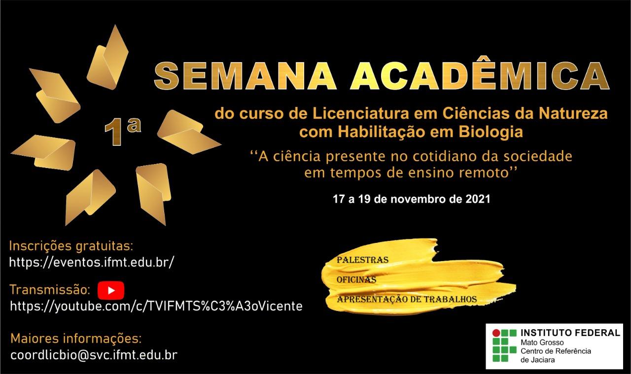 I Semana Acadêmica do Curso Licenciatura Em Ciências da Natureza Com Habilitação em Biologia: a ciência presente no cotidiano da sociedade em tempos de ensino remoto