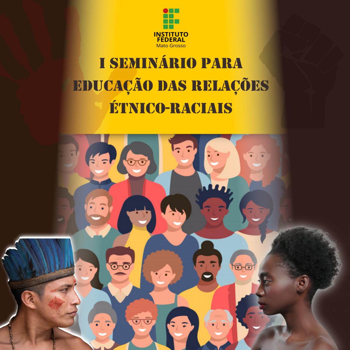 I SEMINÁRIO PARA A EDUCAÇÃO DAS RELAÇÕES ÉTNICO-RACIAIS