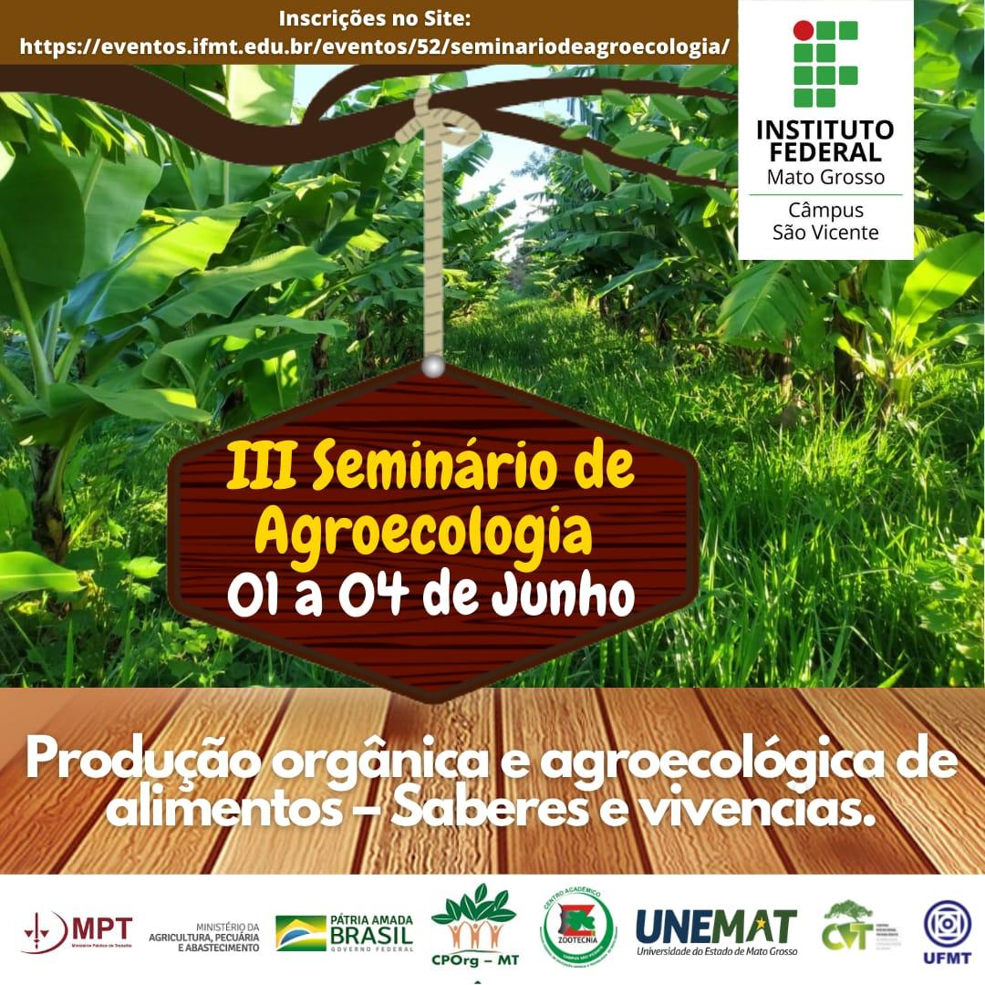 III Seminário de Agroecologia: Produção orgânica e agroecológica de alimentos-saberes e vivências