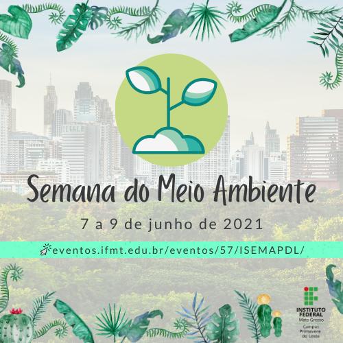 I Semana do Meio Ambiente - IFMT/PDL