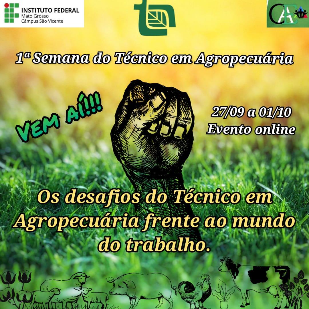 I Semana do Técnico em Agropecuária: Os Desafios do Técnico em Agropecuária Frente ao Mundo do Trabalho