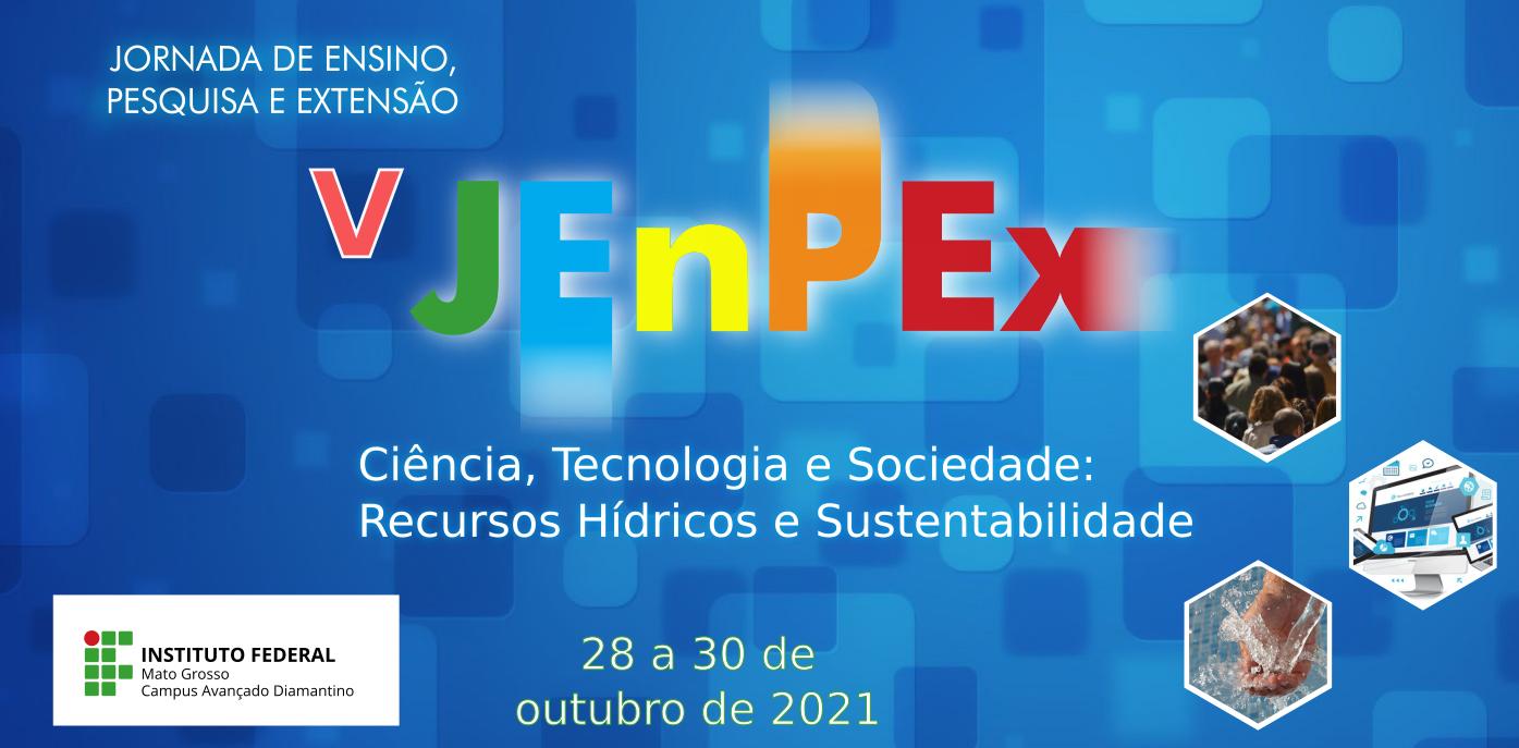 V Jenpex - Ciência, Tecnologia e Sociedade: Recursos Hídricos e Sustentabilidade