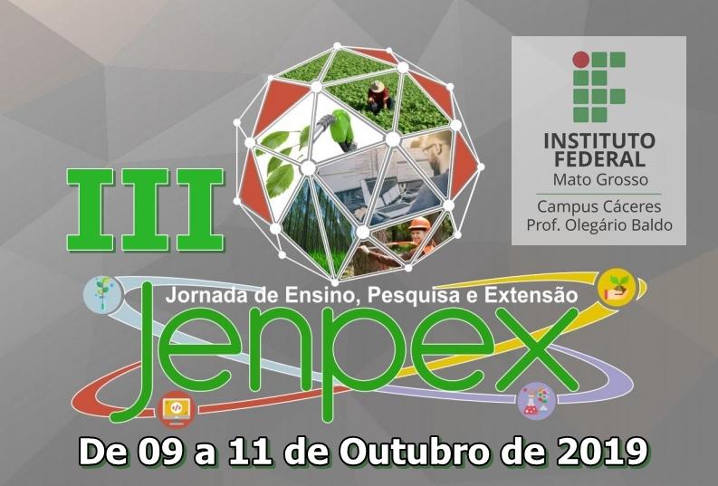 III JORNADA DE ENSINO, PESQUISA E EXTENSÃO DO IFMT CAMPUS CÁCERES - PROF. OLEGÁRIO BALDO